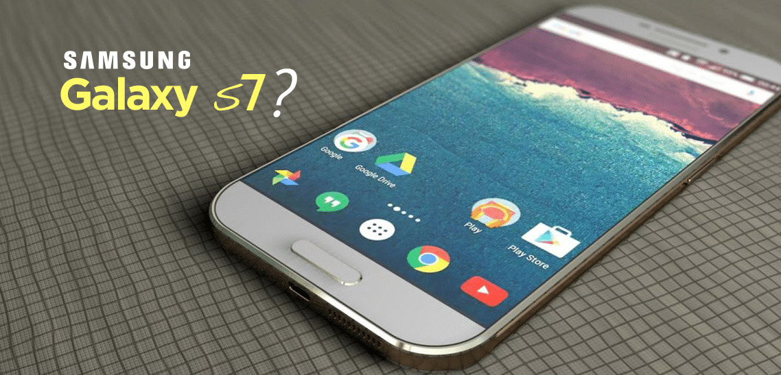 Samsung Galaxy S7 Rumors