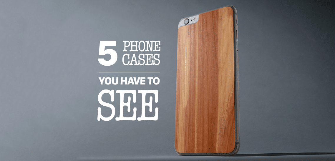 Five Phone Cases that will Blow Your Mind