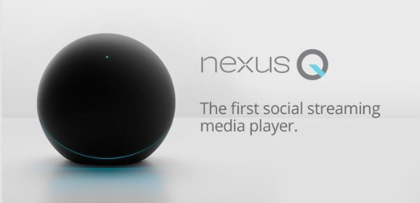 Google Nexus Q - Google failed products